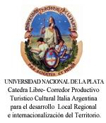 Universidad nacional de La Plata. Cátedra Libre - Corredor Productivo Turístico Cultural Italia Argentina para el desarrollo Local Regional e internacionalización del Territorio
